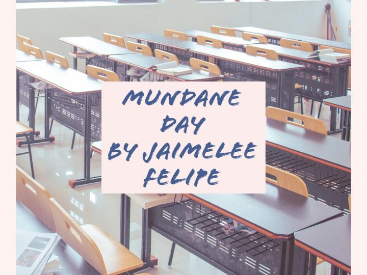 """Mundane Day"" by Jaimelee Felipe"