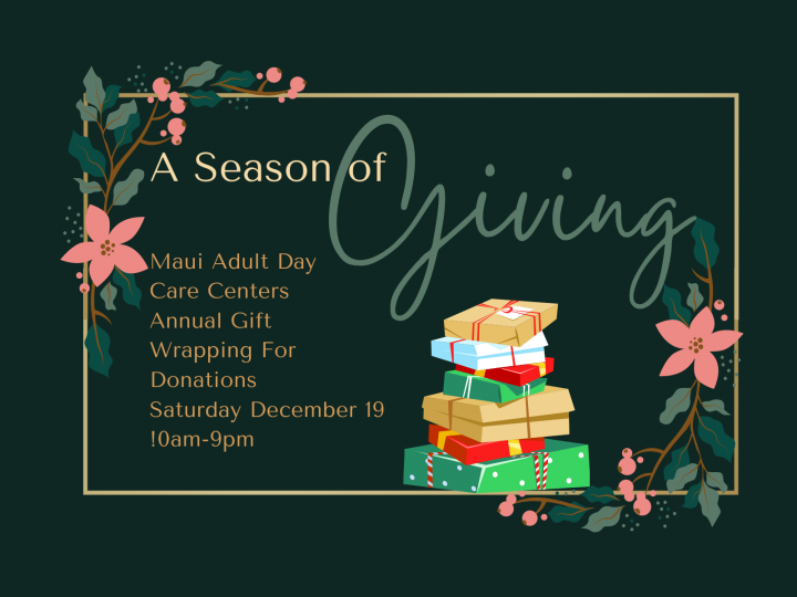 Maui Adult Day Care's Annual Gift Wrapping For Donations: Support Maui's Beloved Kupuna With Dementia