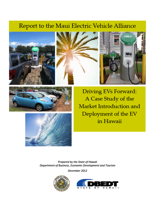 Driving EVs Forward: A Case Study of the Market Introduction and Deployment of the EV in Hawaii.